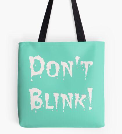 Don't Blink! (2) Tote Bag