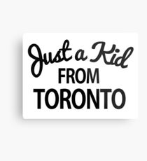 Just a kid from Toronto Metal Print