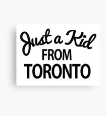 Just a kid from Toronto Canvas Print