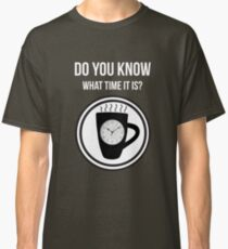 It's Coffee Time Classic T-Shirt