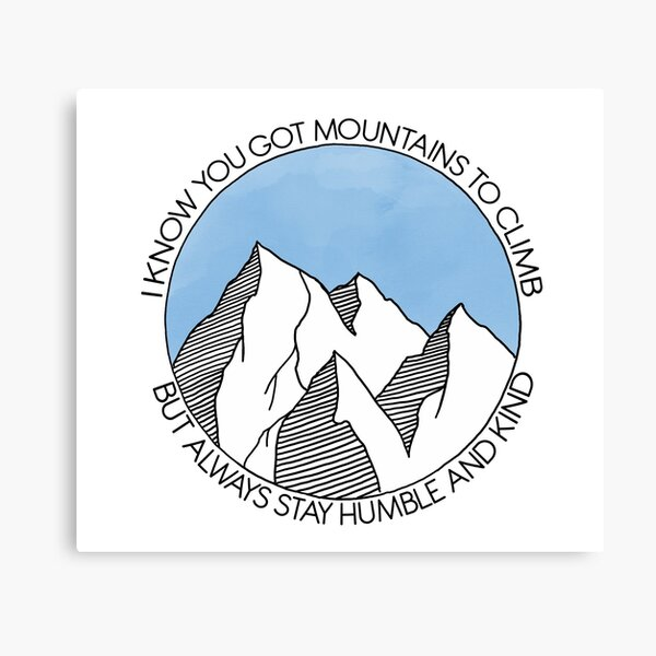 Always Stay Humble and Kind Mountains Canvas Print