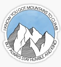 Always Stay Humble and Kind Mountains Sticker