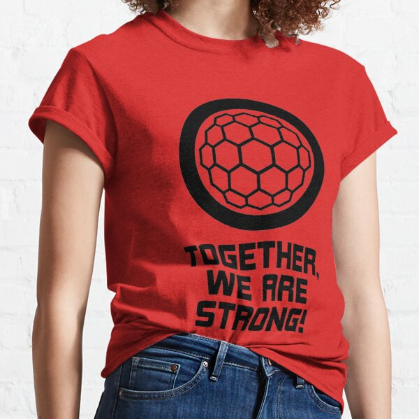 Together We Are Strong - Energy Shield Classic T-Shirt