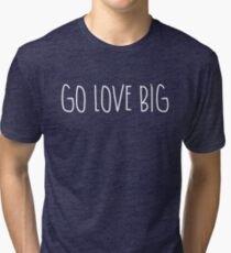 "Go Love Big in ""Squiggly"" White Writing Tri-blend T-Shirt"