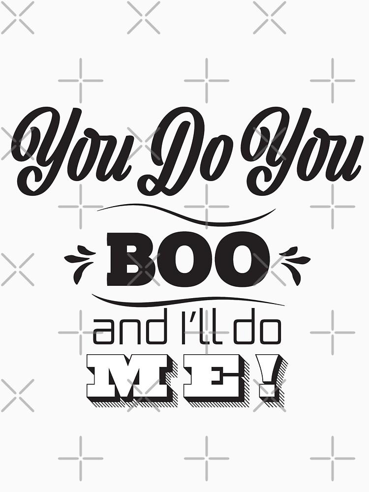 You Do You Boo by CreativeContour