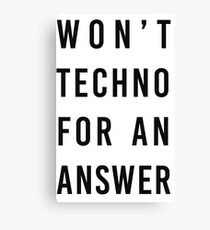 wont techno for an answer II Canvas Print