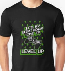 It's My Birthday Time to Level Up Gift Idea For Gamers Video Game Lovers Players Gaming T-Shirt