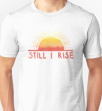 Still I Rise Sunrise Unisex T-Shirt