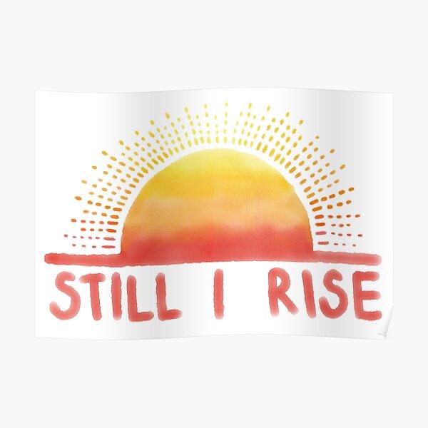 Still I Rise Sunrise Poster