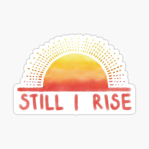 Still I Rise Sunrise Sticker