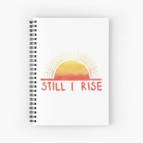 Still I Rise Sunrise Spiral Notebook