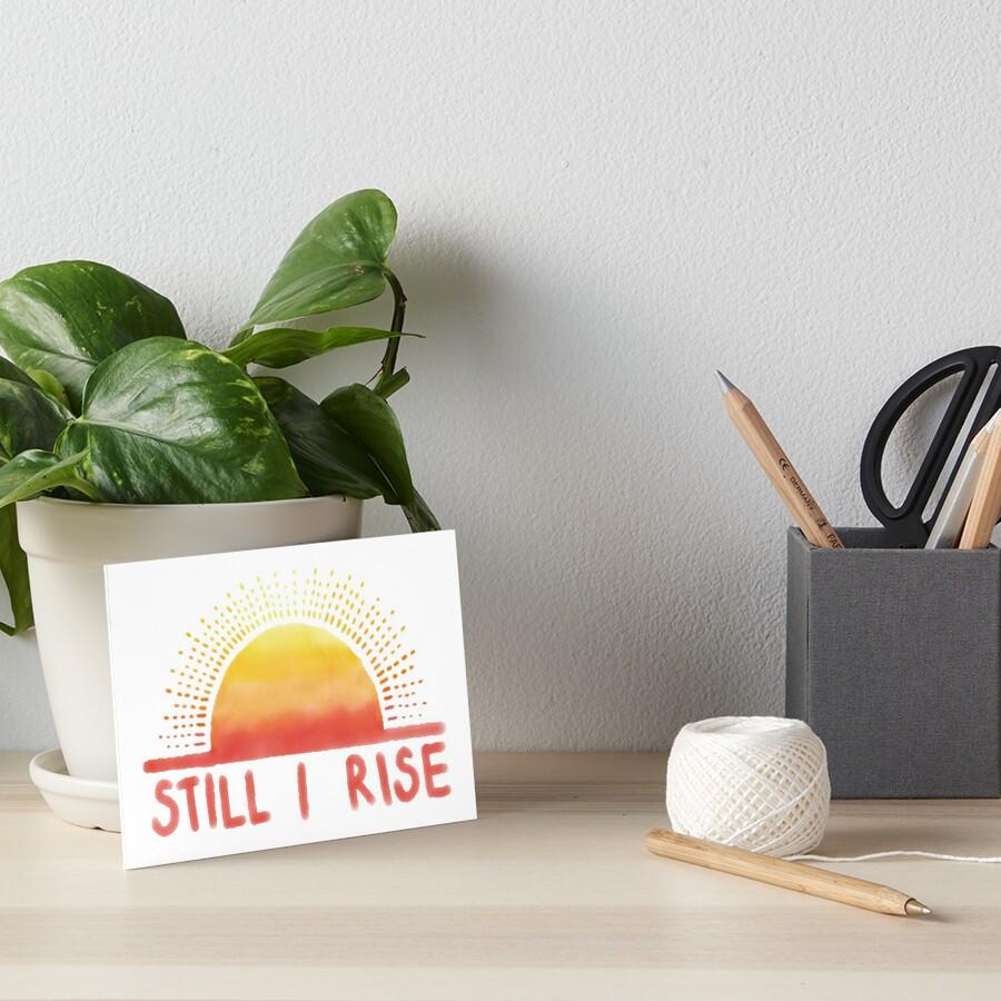 Still I Rise Sunrise by Moxie Graphics