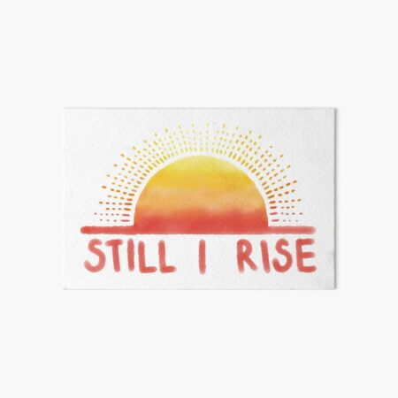 Still I Rise Sunrise Art Board Print