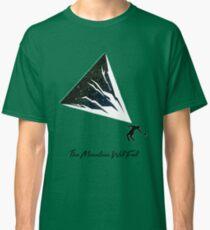 The Mountain Will Fall Classic T-Shirt