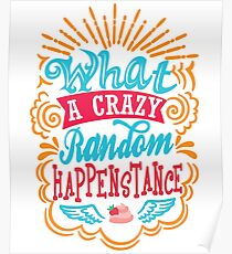 What A Crazy Random Happenstance Poster