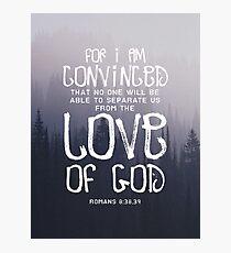 ROMANS 8:38, 39 Photographic Print