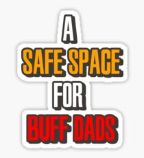 Safe Space for Buff Dads Sticker