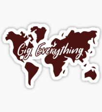 Gig Everything Sticker