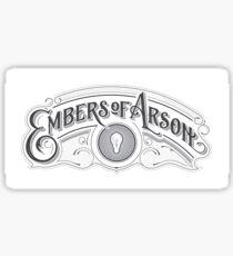 Embers of Arson Sticker