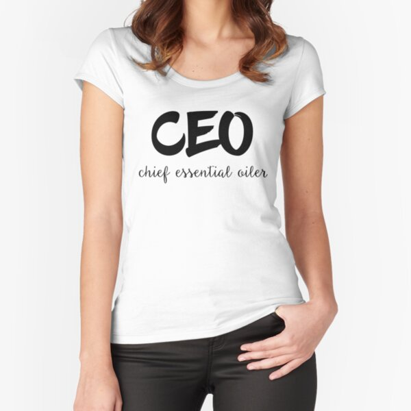 CEO Chief Essential Oiler Fitted Scoop T-Shirt