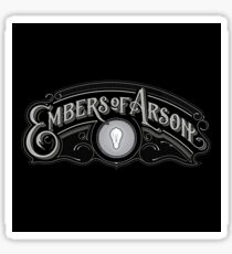 Embers of Arson in Black Sticker