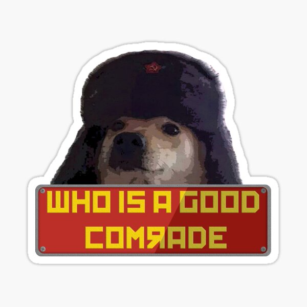 Who's a good comrade? Sticker