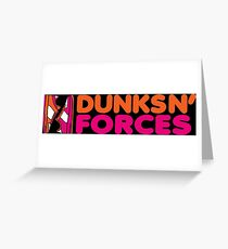 DUNKS N' FORCES Greeting Card