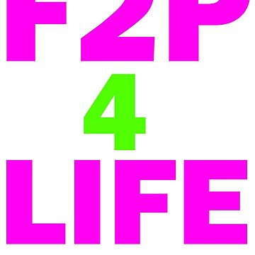 F2P 4 Life (Free to play for Life) by majinstevieart