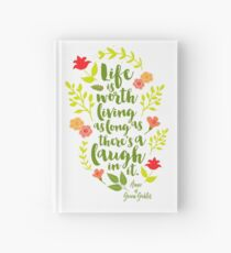 Life is worth living as long as there's a laugh in it. - Anne of Green Gables Hardcover Journal