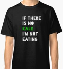 If There is No Kale I'm Not Eating 11 OZ Coffee Mug Vegan Vegetarian Classic T-Shirt