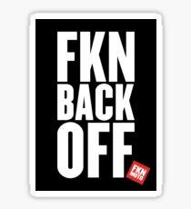 FKN Back Off Sticker