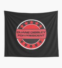 Duane Dibbley For President Wall Tapestry