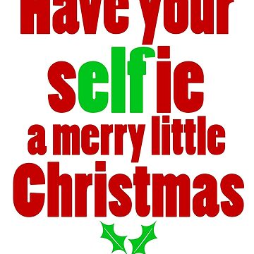 Have your selfie a merry little Christmas by Ricaso