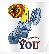 Reality Needs You...V2 Poster