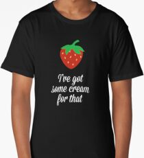 Strawberry I've Got Some Cream For That Long T-Shirt