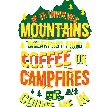 Campfire Coffee Climbing Count Me In by Chickini