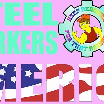 Steel Workers of America Shirt by DemBoysTees