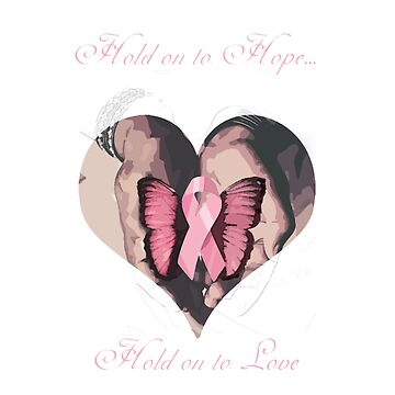 Hold on to Hope… Breast Cancer Awareness  by ehollins1985