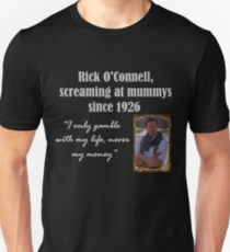 Rick O'Connell, I only gamble with my life, never my money Unisex T-Shirt