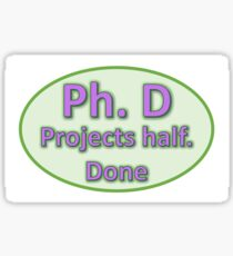 Projects half. Done Sticker