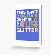 Not Hair It's Kerry Blue Terrier Glitter Greeting Card