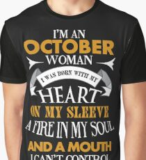 I'm an October woman I was born with my heart Graphic T-Shirt
