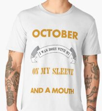 I'm an October woman I was born with my heart Men's Premium T-Shirt