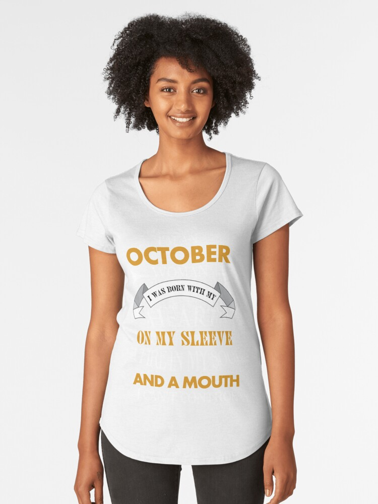 cd5ed59b I'm an October woman I was born with my heart. Women's Premium T-Shirts