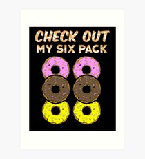 Check out my six pack - food lover Art Print