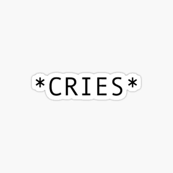 Cries Sticker