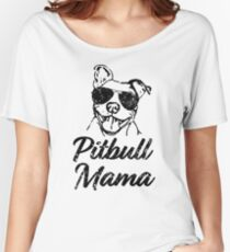 Pitbull Mama Funny Pit Bull Mom Shirt Women's Relaxed Fit T-Shirt