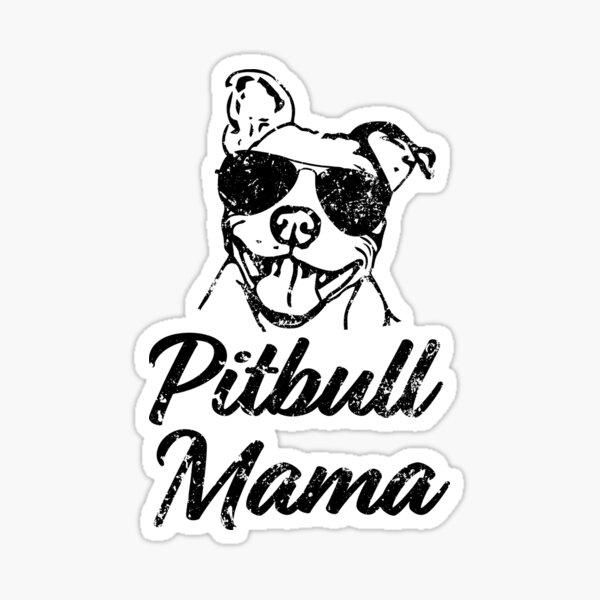 Pitbull Mama Funny Pit Bull Mom Shirt Sticker