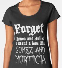 Forget Romeo & Juilet Women's Premium T-Shirt