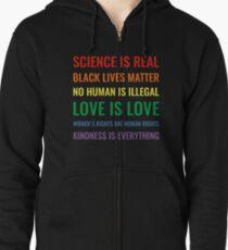 Wissenschaft ist real! Schwarze Leben sind wichtig! Kein Mensch ist illegal! Liebe ist Liebe! Frauenrechte sind Menschenrechte! Freundlichkeit ist alles! Hemd Kapuzenjacke